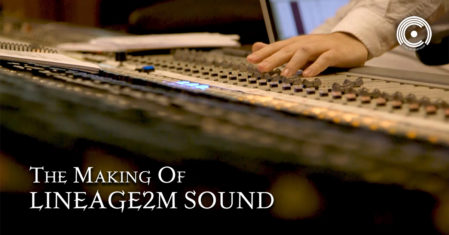 The Making of LINEAGE2M SOUND